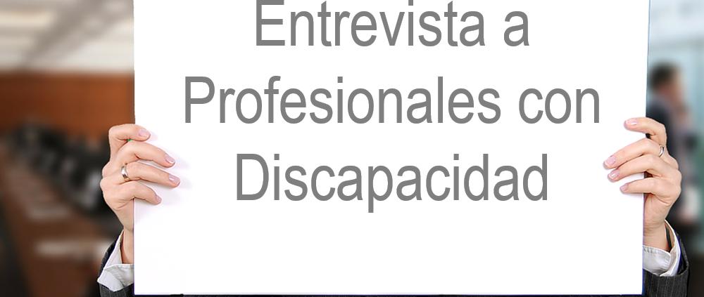 Entrevista Profesionales con Discapacidad